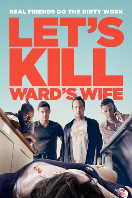 Let's Kill Ward's Wife [2014 USA Movie]