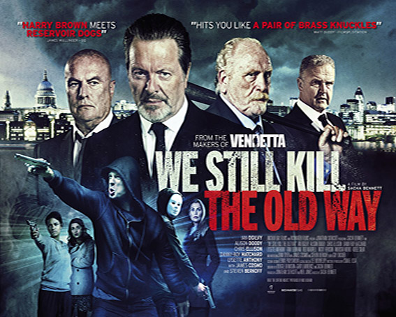 We Still Kill The Old Way [2014 UK Movie]