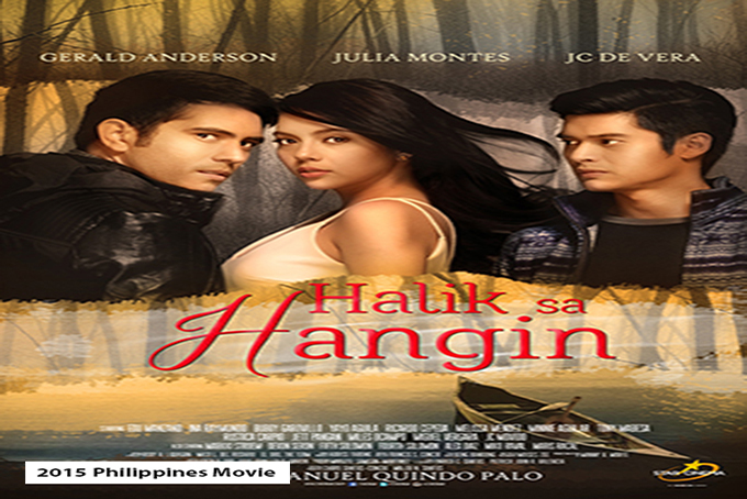 Halik Sa Hangin [2015 Philippines Movie]