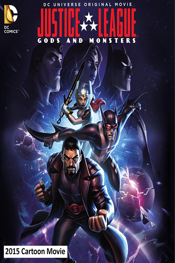 Justice League: Gods and Monsters [2015 USA Movie]