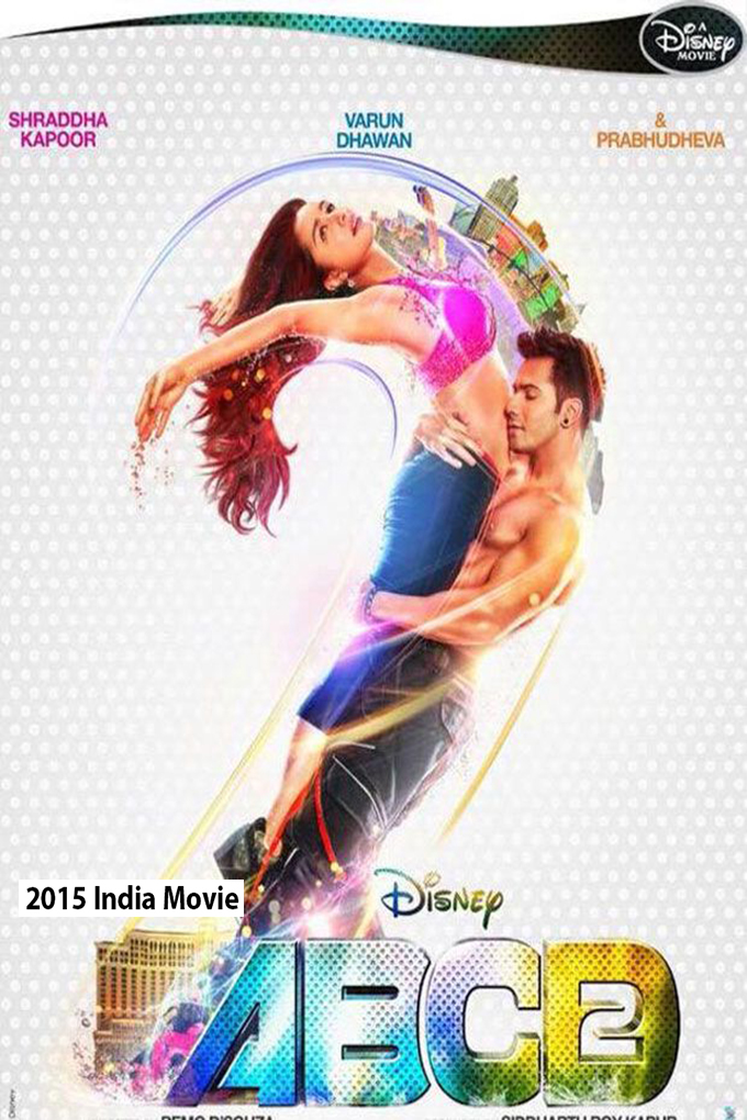 Anybody Can Dance 2 (ABCD 2) [2015 India Movie]