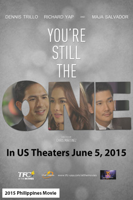 You're Still The One [2015 Philippines Movie]