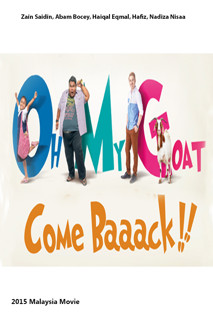 Oh My Goat Come Back [2015 Malaysia Movie]