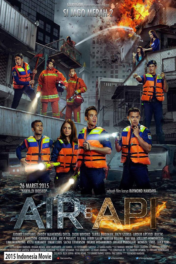 Air dan Api aka. Si Jago Merah 2 [2015 Indonesia Movie]