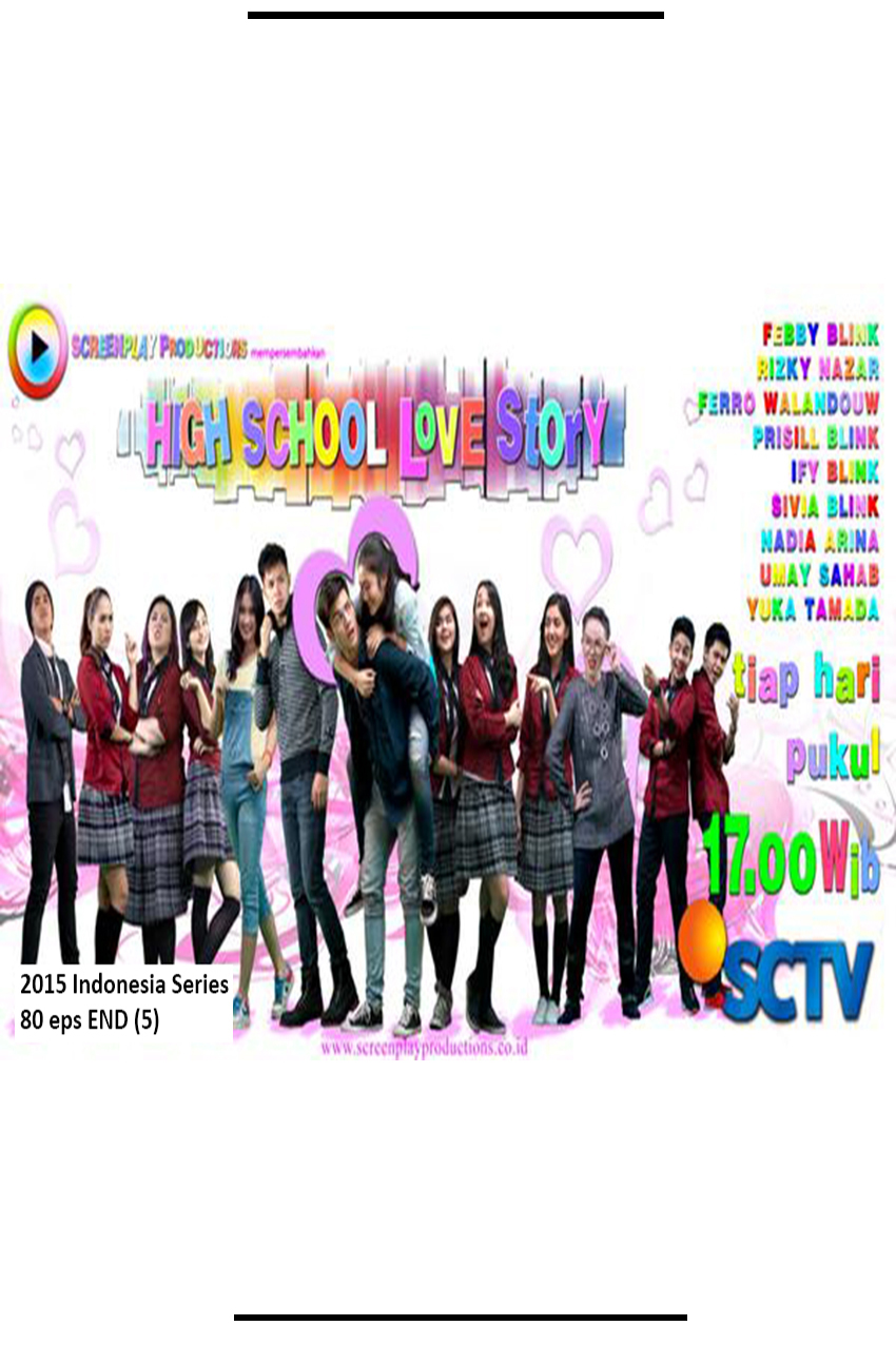 High School Love Story [2015 Indonesia Series] 80 eps END (5)