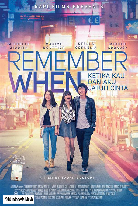 Remember When (Ketika Kau dan Aku Jatuh Cinta) [2014 Indonesia Movie]