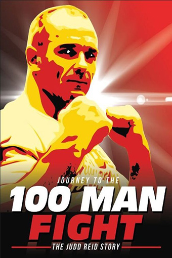 Journey to the 100 Man Fight: The Judd Reid Story [2013 Australia, Japan & Thailand Documentary]