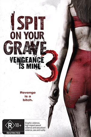 I Spit On Your Grave 3: Vengeance is Mine [2015 USA Movie]