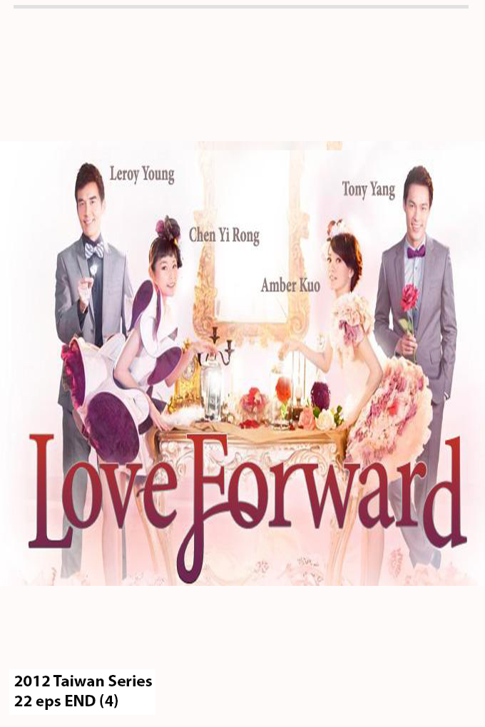Love Forward [2012 Taiwan Series] 22 eps END (4)