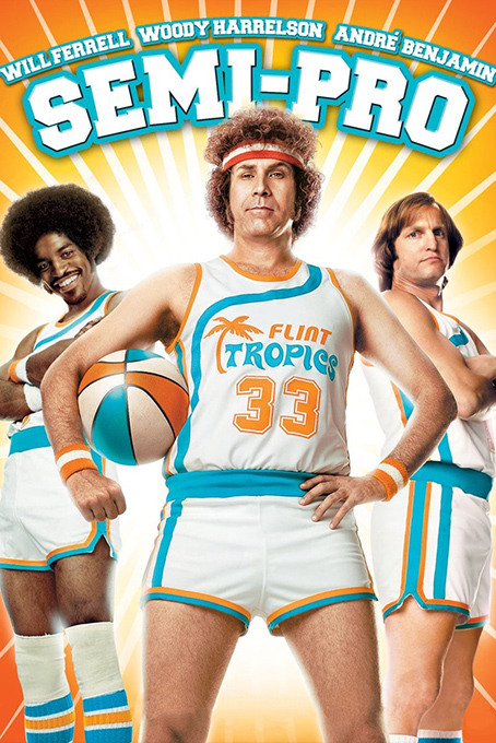 Semi Pro [2008 USA Movie]