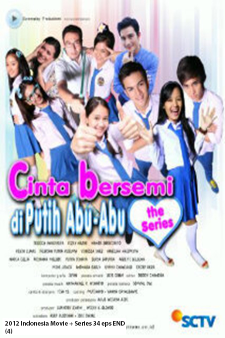 Cinta Bersemi di Putih Abu Abu The Movie & The Series [2012 Indonesia Movie & Series] The Movie + Series 34 eps END (4)