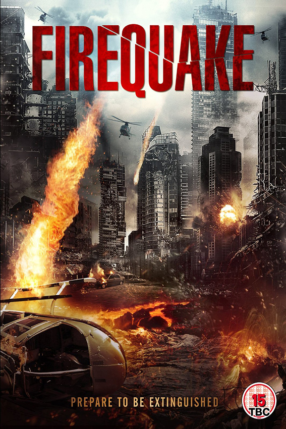 Firequake [2014 USA Movie] Action, Sci Fi, Thriller