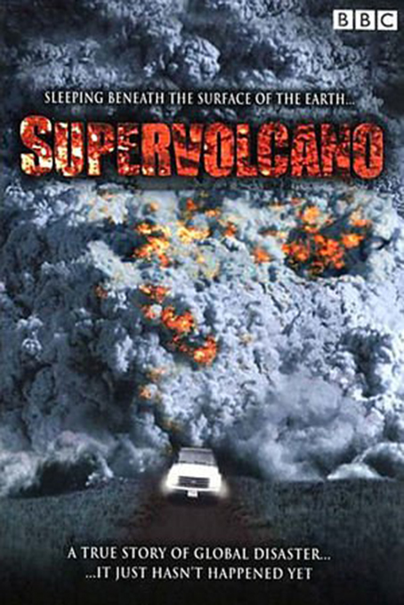 Supervolcano [2005 USA, UK, Germany, Italy & Japan Movie] Drama, Action, Thriller