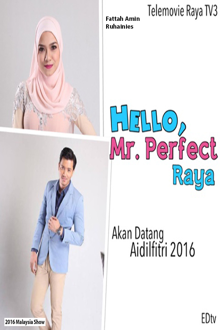 Hello Mr Perfect Raya [2016 Malaysia Raya Movie] Drama, Raya