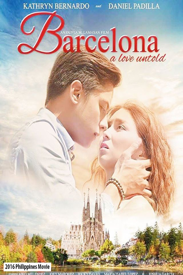 Barcelona A Love Untold [2016 Philippines Movie] Drama, Romance