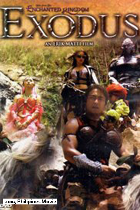 Exodus: Tales from the Enchanted Kigdom [2005 Philippines Movie] Action, Fantasy
