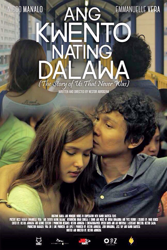 The Story of Us That Never Was aka. Ang Kwento Nating Dalawa [2016 Philippines Movie] Drama, Romance