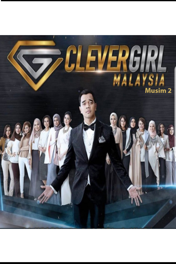 Clever Girl Malaysia Musim 2 [2017 Malaysia Series]  10 eps END (2)