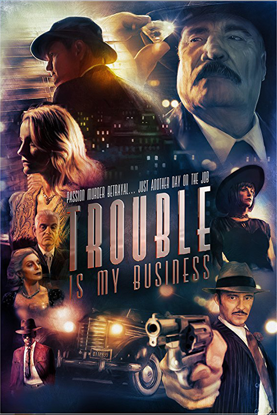 Trouble is My Business [2018 USA Movie] Action, Crime, Thriller