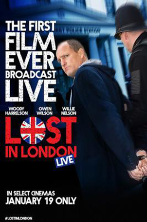 Lost In London [2018 USA & UK Movie] Comedy, Drama
