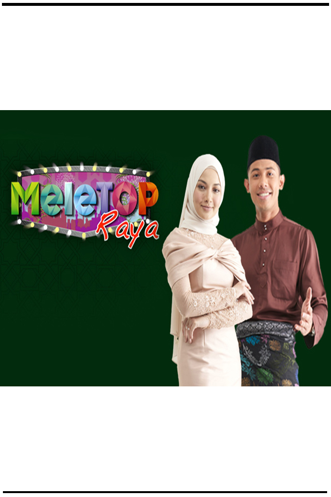 MeleTOP Raya 2018 [2018 Malaysia Movie Raya] Show, Raya, Comedy