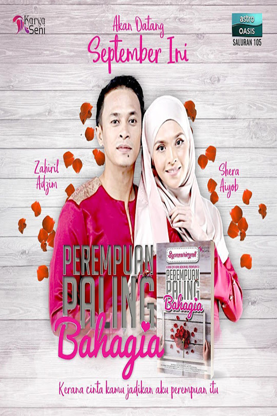 Perempuan Paling Bahagia [2017 Malaysia Series] 27 eps END (2)