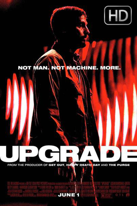 Upgrade [2018 Australia Movie] Action, Horror, Sci Fi