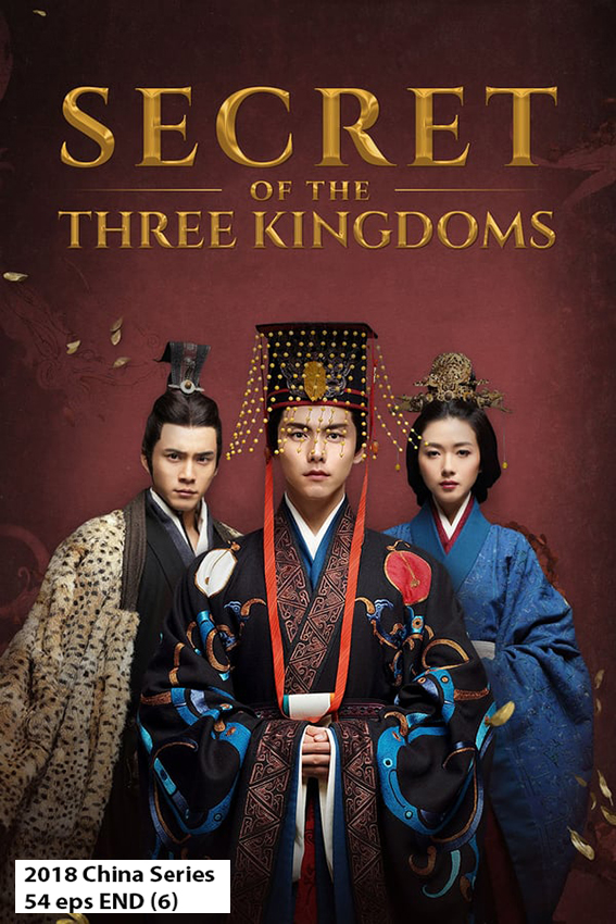 Secret of the Three Kingdoms [2018 China Series] 54 eps END (6) Action, Drama, Romance