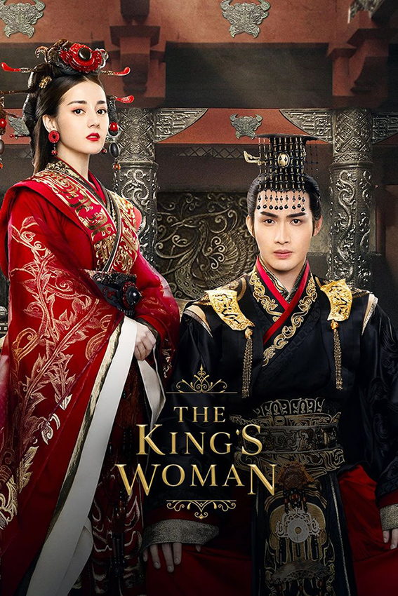 The King's Woman [2017 China Series] 48 eps END Action, History, Romance