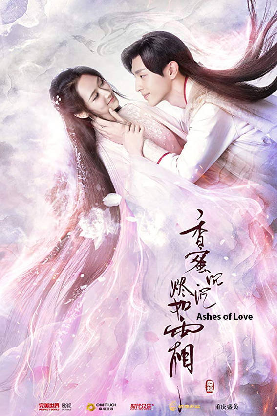 Ashes of Love [2018 China Series] 63 episodes END (8) Comedy, Fantasy, Romance