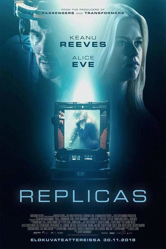 Replicas [2018 USA, UK, China Movie] Sci Fi, Thriller