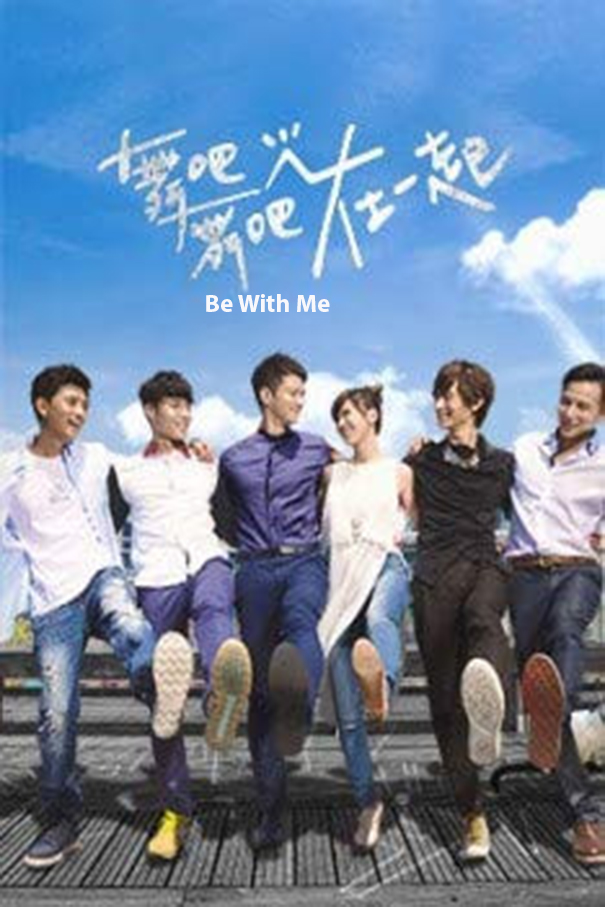Be with Me [2015 China Series] 16 episodes END (3) Drama