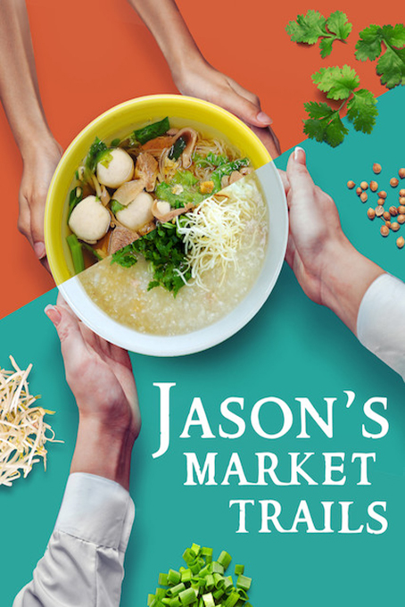 Jason's Market Trails [2018 Malaysia Series] 13 episodes END (2) Show