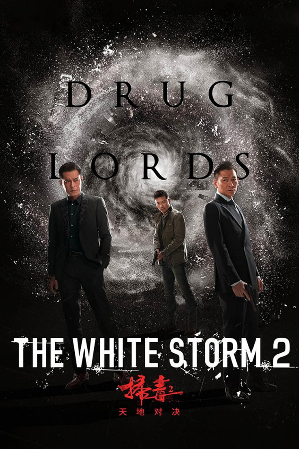 The White Storm 2: Drug Lords [2019 China, Hong Kong Movie] Action