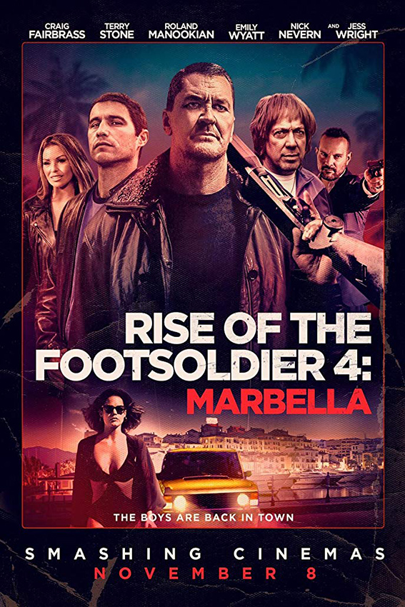 Rise of the Footsoldier: Marbella [2019 UK Movie] Action, Crime aka. Rise of the Footsoldier 4