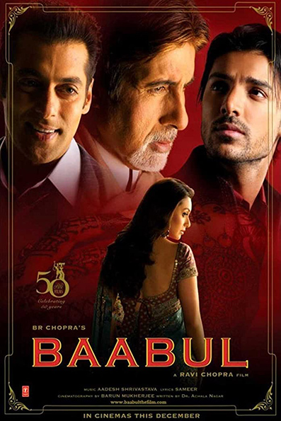 Baabul [2006 India Movie] Drama, Family, Romance