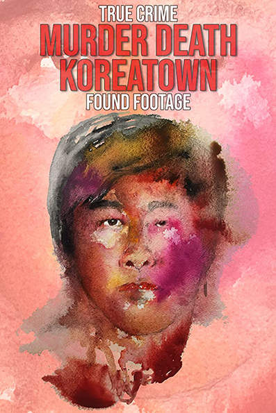 Murder Death Koreatown [2020 English Movie] Crime, Horror, Mystery, USA